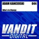 Adam Kancerski - Whos In Charge (Original Mix)