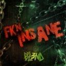 DJ BL3ND - FKN INSANE (Original Mix)