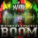 The Mavrik - When Da Bass Goes Boom
