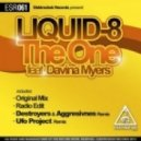 LIQUID-8 feat. DAVINA MYERS - The One (Destroyers & Aggresivnes Remix)