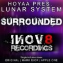 Hoyaa pres. Lunar System - Surrounded (Mark Dior Remix)