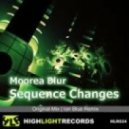 Moorea Blur - Sequence Changes