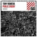 Tony Romera - Public Enemy (Original Mix)