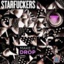 Starfuckers - Make It Drop (Night Dimension Remix)