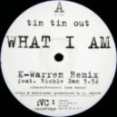 Tin Tin Out Ft. Richie Dan - What I Am (K-Warren Remix)