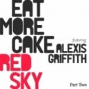 Eat More Cake Feat Alexis Griffiths - Red Sky (The Diogenes Club Remix)