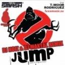 DJ Smash feat T-moor Rodrigez - Jump (DJ Noiz & DJ Maxtal Extended MIX)