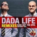 Dada Life - Kick Out The Epic Motherfucker (Datsik Remix)