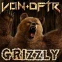 Von/Defeator - Grizzly