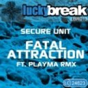 Secure Unit - Fatal Attraction (Playma Dub Remix)