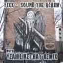DJ Fixx - Sound The Alarm (Original Mix)