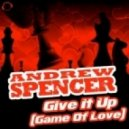 Andrew Spencer - Give It Up (Game Of Love) (Crystal Rock Remix)