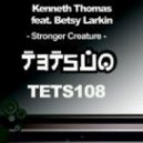 Kenneth Thomas Ft Betsy Larkin - Stronger Creature (Darude Remix)