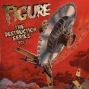 Figure - Must Destroy (Instrumental Mix)