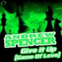 Andrew Spencer - Give It Up (Game Of Love) (Tom Cut Remix)