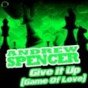 Andrew Spencer - Give It Up (Game Of Love) (Slow Motion Mix)