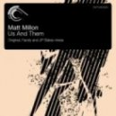 Matt Millon - Us And Them (JP Bates Remix)