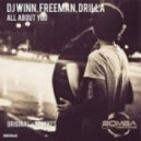 Freeman, DJ Winn, Drilla - All About You (Artemil & Dj ZvukOFF Remix)