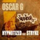 Oscar G.  - Hypnotized feat Stryke (Boris Remix)