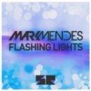 Mark Mendes - Flashing Lights (Original Mix)
