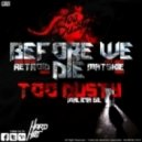 Too Dusty - Before We Die (Retroid Remix)