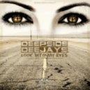 Deepside Deejays -  Look Into My Eyes (Original Club Edit)