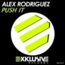 Alex Rodriguez - Push It (Original Mix)