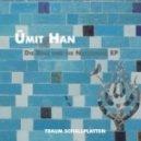 Umit Han - An Einem Traurigen Morgen (Microtrauma Remix)