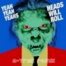 Yeah Yeah Yeahs - Heads Will Roll (A-Trak Remix 2012) (Radio Edit)