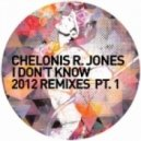Chelonis R. Jones - I Don't Know (Butch Remix V1)