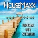 Housemaxx - Break My Stride