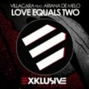 Villacara - Love Equals Two (Extended Mix)