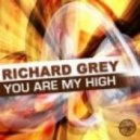 Richard Grey   - You Are My High (Original Mix)