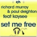 Richard Murray & Paul Deighton feat. Kaysee - Set Me Free (JedSet Freedom Wanted Remix)