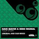 Dave Mayer & Ebbo Riginal -  Your Story (Original Mix)