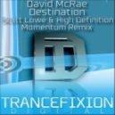 David McRae - Destination (Scott Lowe & High Definition Momentum Remix)