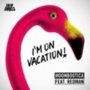 Moonbootica Feat. Redman - I'm On Vacation (Tagteam Terror Remix)