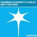 Crazibiza vs Garrett & Ojelay - Dirty Guitarra (Original Mix)