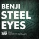 Benji, Sherry St. Germain -  Steel Eyes (Original Mix)