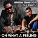 Inusa Dawuda & DJ Chick - Oh What A Feeling (Original Mix)