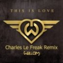 Will.I.Am ft. Eva Simons - This Is Love  (Charles Le Freak Remix)