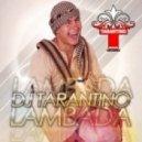 DJ Tarantino -  Lambada (Original Mix)