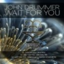 John Drummer - Wait For You