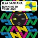 SANTANA, Ilya feat SYLWIA VAN DER WONDERLAND - Running To Your Love