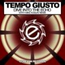 Tempo Giusto - Dive Into The Echo  (Original Mix)