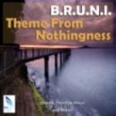 B.R.U.N.I. - Theme From Nothingness  (TrancEye Remix)