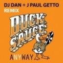 Duck Sauce - Anyway  (DJ Dan & J Paul Getto Remix)