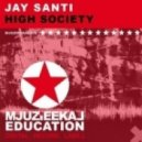 Jay Santi - High Society  (Original Mix)