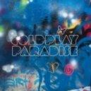 Coldplay  -  Paradise  ( Alex Groove & Jorge Zar Summer Edit 2012)