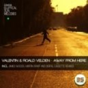 Valentin, Roald Velden - Away From Here  (James Woods Remix)